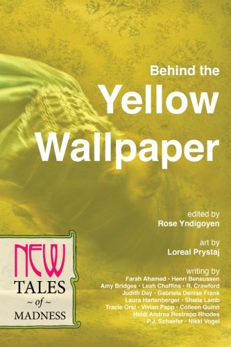 Behind the Yellow Wallpaper: New Tales of Madness (Volume 2)