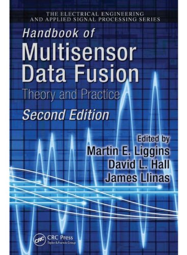 Handbook of Multisensor Data Fusion: Theory and Practice, Second Edition (Electrical Engineering & Applied Signal Processing Series 22)