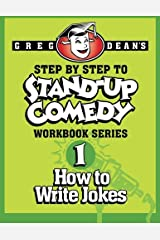 Step By Step to Stand-Up Comedy, Workbook Series: Workbook 1: How to Write Jokes Paperback