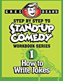 Step by Step to Stand-Up Comedy - Workbook Series: Workbook 1: How to Write Jokes