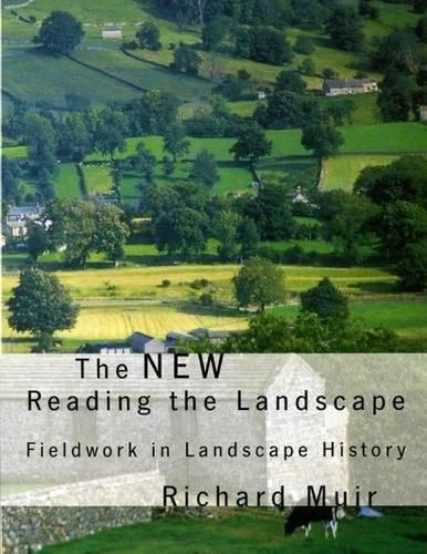 New Reading the Landscape: Fieldwork in Landscape History (Landscape Studies)