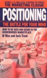 Positioning, Al Ries and Jack Trout, 0446347949