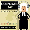 Corporate Law AudioLearn: A Course Outline Audiobook by  AudioLearn Content Team Narrated by Terry Rose