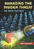 Managing the Insider Threat, Nick Catrantzos, 1439872929