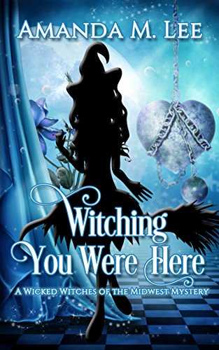 Shot Finish Blast (Witching You Were Here (Wicked Witches of the Midwest Book 3))