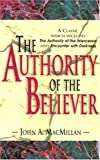 The Authority of the Believer, J. A. MacMillan, 0875096360