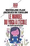 Le manuel du yoga à l'école : Des enfants qui réussissent