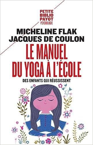 Livres gratuits Le manuel du yoga à l'école : Des enfants qui réussissent epub pdf