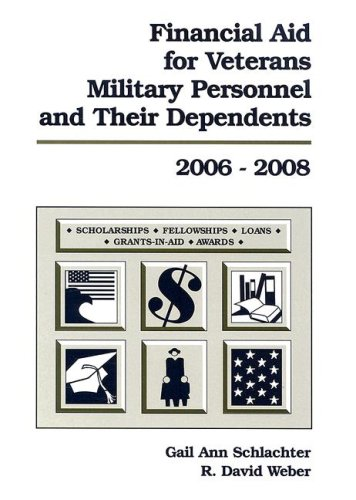 Financial Aid for Veterans, Military Personnel, and Their Dependents 2006-2008