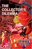 The Collector's Dilemma: Where Do Collections End Up? What Happens to Collectors? Possibilities