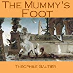 The Mummy's Foot | Théophile Gautier