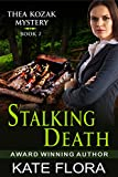 Stalking Death (The Thea Kozak Mystery Series, Book 7)