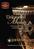 The Unleavened Messiah: A Portrait of Christ in the Passover by Steven Ger