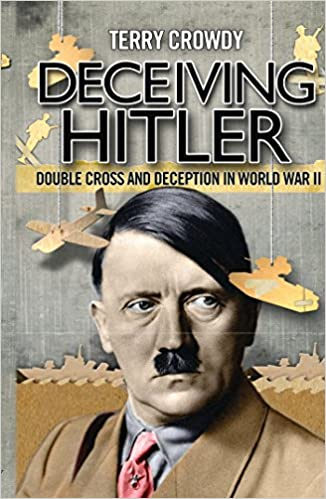 Download Deceiving Hitler: Double-Cross and Deception in World War II (General Military) PDF, azw (Kindle), ePub, doc, mobi