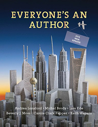 Everyone's an Author with 2016 MLA Update (Second Edition) by Andrea Lunsford, Michal Brody, Lisa Ede, Beverly Moss.pdf