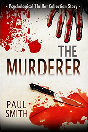 Laden Sie kostenlose E-Books online herunter Psychological Thriller Collection: The Murderer: (A Psychological Thriller Full of Suspense SPECIAL STORY INCLUDED) B01HK7HD0K PDF