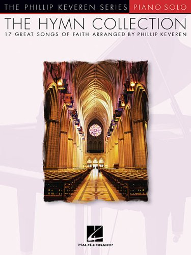 The Hymn Collection: arr. Phillip Keveren The Phillip Keveren Series Piano Solo (Come Thou Fount Of Every Blessing Sheet Music)