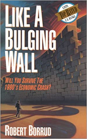 Like A Bulging Wall: Will You Survive the Next Economic Crash?