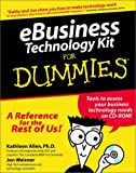 E-Business Technology Kit for Dummies, Kathleen Allen and Jon Weisner, 0764552619