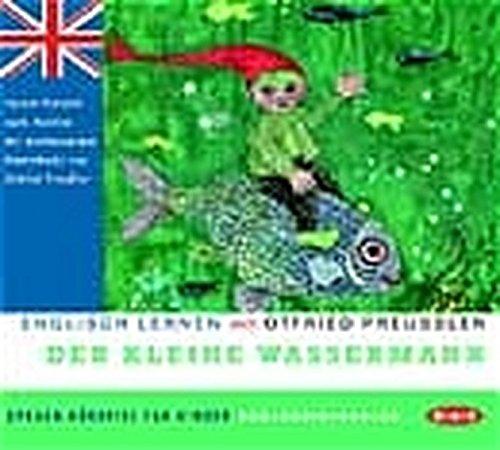 Englisch lernen mit Dem kleinen Wassermann: Sprach-Hörspiel für Kinder nach Motiven des gleichnamigen Kinderbuchs von Otfried Preussler (1 CD)