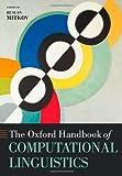 The Oxford Handbook of Computational Linguistics (Oxford Handbooks)
