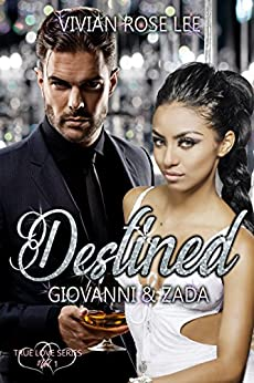 Destined: Giovanni and Zada (True Love Series Book 1) by [Lee, Vivian Rose]