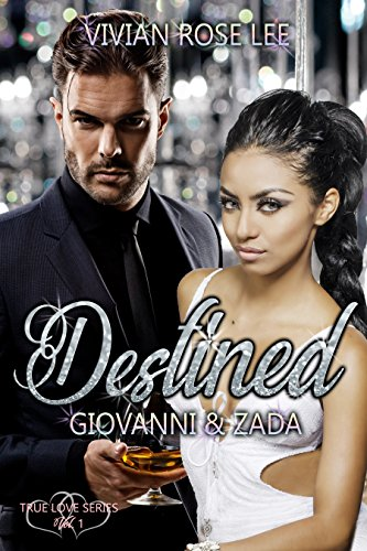 Destined: Giovanni and Zada (True Love Series Book 1)
