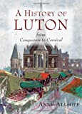 A History of Luton - from Conquerors to Carnival
