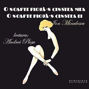 O noapte ploua-n cinstea mea, o noapte ploua-n cinstea ei Audiobook