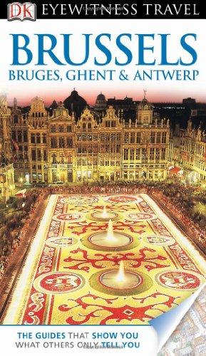 DK Eyewitness Travel Guide: Brussels, Bruges, Ghent & Antwerp