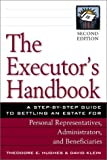 The Executor's Handbook: A Step-By-Step Guide to Settling an Estate for Personal Representatives, Administrators, and Beneficiaries