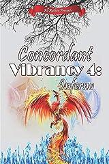 Concordant Vibrancy 4: Inferno Paperback