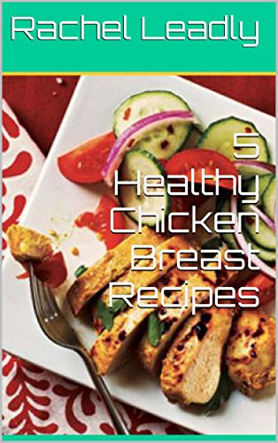 5 Healthy Chicken Breast Recipes