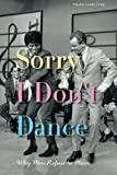 img - for Sorry I Don't Dance: Why Men Refuse to Move by Maxine Leeds Craig (2013-11-11) book / textbook / text book