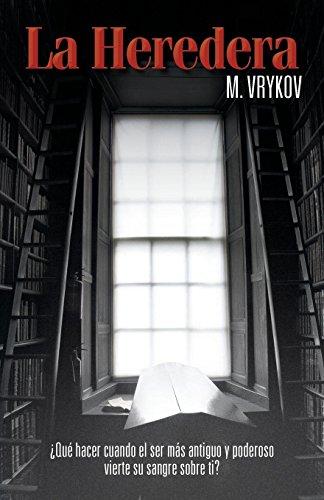 La heredera (Spanish Edition) [M. Vrykov] (Tapa Dura)