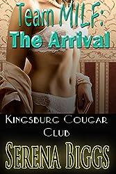Team MILF: The Arrival (Kingsburg Cougar Club Book 1)
