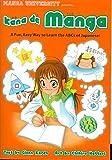 Kana De Manga: The Fun, Easy Way To Learn The ABCs Of Japanese