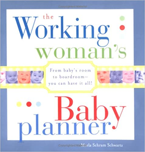 Book The Working Woman's Baby Planner: From baby's room to boardroom--you can have it all!