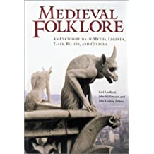 Medieval Folklore [2 volumes]: An Encyclopedia of Myths, Legends, Tales, Beliefs, and Customs