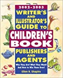 2002 -2003 Writer's & Illustrator's Guide to Children's Book Publishers and Agents
