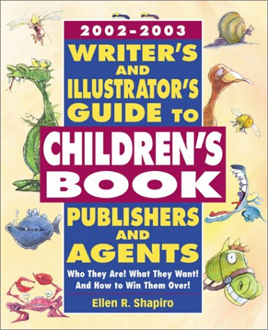 Writer's And Illustrator's Guide To Children's Book Publishers And Agents 2nd Edition  Who They Are  What They Want  And How To Win Them Over   Writer's Guide