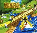 Ibara : River Crossing