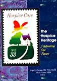 The Hospice Heritage : Celebrating Our Future, , 0789008475