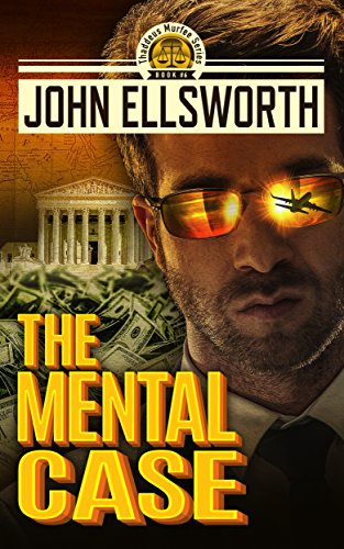 (The Mental Case: A Legal Thriller (Thaddeus Murfee Legal Thriller Series Book 6) )