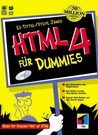 HTML 4 für Dummies. Gegen den täglichen Frust mit HTML 4 Broschiert – Februar 2001 Ed Tittel Steven N. James vmi-Buch 3826627628