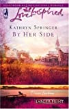 img - for By Her Side (Davis Landing, Book 2) (Larger Print Love Inspired #360) book / textbook / text book