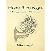 Horn Technique: A New Approach to an Old Instrument