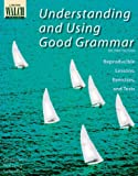 Understanding and Using Good Grammar:  Reproducible Lessons, Exercises, and Tests (Revised Edition)