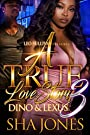 A True Love Story 3: Dino and Lexus