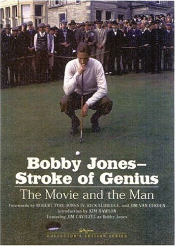 Bobby Jones--Stroke of Genius: The Movie and the Man (Newmarket Pictorial Moviebooks (British American Publishing))